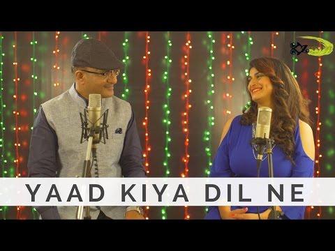 Yaad Kiya Dil Ne Kahan Ho Tum Ft.  Priyani Vani & Vipin Garg