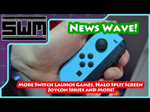 News Wave! - More Switch Launch Games, Halo Split Screen, Joycon Issues and More!