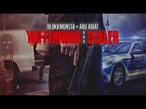Blokkmonsta x Abu Abiat - Waffennarr & Dealer [prod. Hitnapperz]