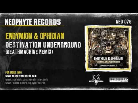 Endymion & Ophidian - Destination Underground (Deathmachine Remix)