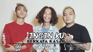 Video SMVLL Ft TIAN STORM x EVER SLKR - INGIN KU BERKATA KASAR MP3, 3GP, MP4, WEBM, AVI, FLV Juni 2019