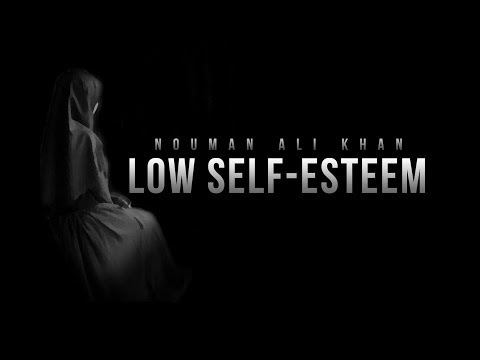 Low Self-Esteem – Nouman Ali Khan