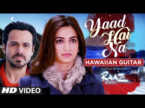 YAAD HAI NA FUll Video Song | Raaz Reboot | Hawaiian Guitar Instrumental By RAJESH THAKER