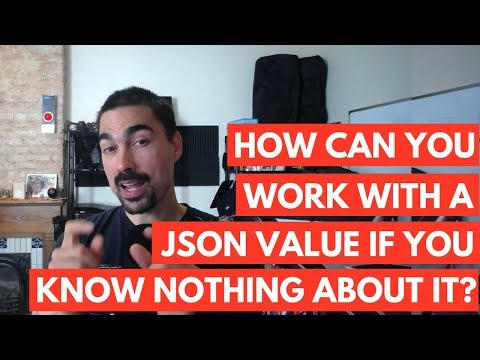 How can you work with a JSON value if you know nothing about it?