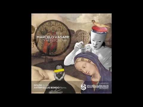 Marcelo Vasami - City Reflections (Dousk Remix)