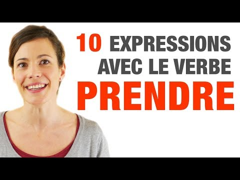 10 Expressions avec le verbe PRENDRE - 10 French expressions with the verb PRENDRE
