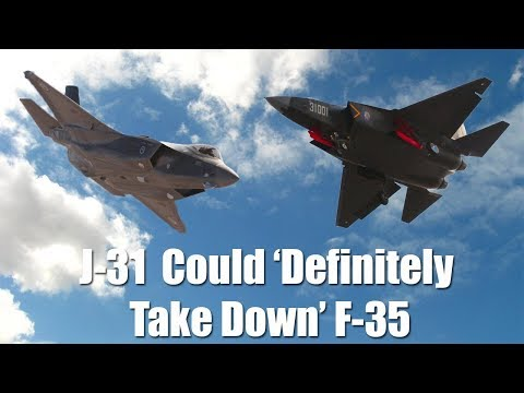 Chinese Official: J-31 Stealth Fighter Could 'definitely Take Down' F-35