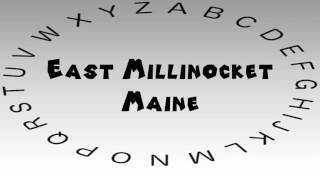 Millinocket (ME) United States  city photos : How to Say or Pronounce USA Cities — East Millinocket, Maine