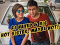 RJ Naved with his Hot Sister, Maybe Not