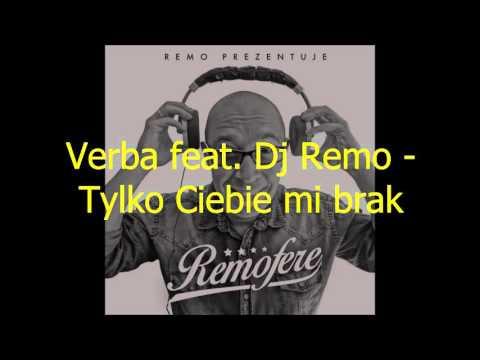 Tekst piosenki Verba - Tylko Ciebie mi brak  feat. Dj Remo po polsku