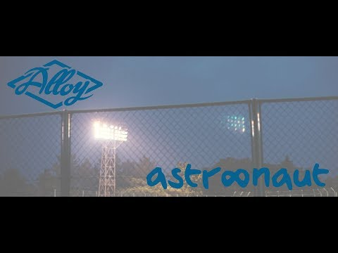 , title : 'Alloy - astr∞naut [Official Lyric Video]'