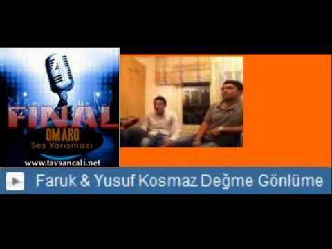 Faruk & Yusuf Kosmaz -Değme Gönlüme