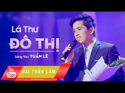Lá Thư Đô Thị - Mai Trần Lâm [Official] - Thời lượng: 5:46.