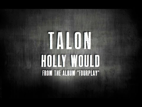 Holly Would by Talon (from the album, Fourplay) online metal music video by TALON