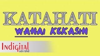 KATAHATI - Wahai Kekasih (Official Lyric Video)