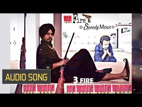 3 FIRE  || SPEEDY MOUR || FULL HD AUDIO 2016 || SHAUNKI SARDAR RECORDS (видео)