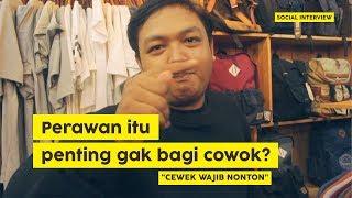 Video Pentingnya Perawan Dimata Cowok [Cewek Wajib Nonton] [Social Interview eps 1] MP3, 3GP, MP4, WEBM, AVI, FLV Agustus 2018