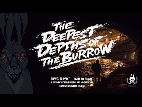 The Deepest Depths Of The Burrow - Street Art & Graffiti Documentary
