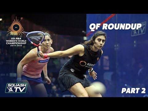 Squash: CIB PSA Women's World Champs 2019/20 - QF Roundup [Pt.2]