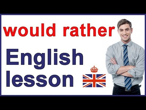 WOULD RATHER - English lesson