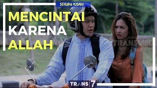 Video [FULL] SERIBU KISAH | MENCINTAI KARENA ALLAH (23/02/18) MP3, 3GP, MP4, WEBM, AVI, FLV September 2019