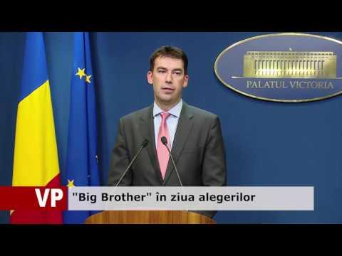 """""""Big Brother"""" în ziua alegerilor"""