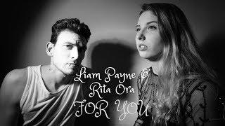 Video Liam Payne & Rita Ora - For You (Fifty Shades Freed Soundtrack) (Cover) MP3, 3GP, MP4, WEBM, AVI, FLV Januari 2018