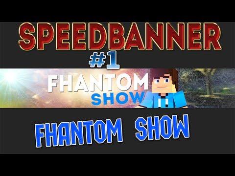 SpeedBanner #1 FHANTOM SHOW