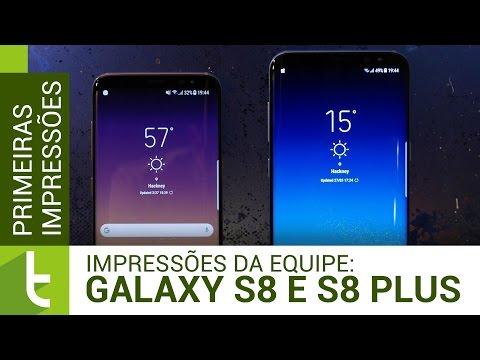 Samsung Galaxy S8 e S8 Plus: primeiras impressões da equipe do TudoCelular