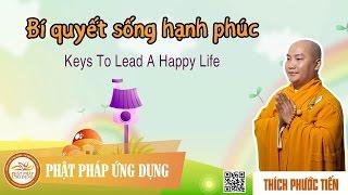 Bí Quyết Sống Hạnh Phúc English Sub (Keys To Lead A Happy Life) - Thầy Thích Phước Tiến