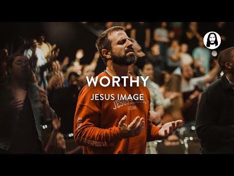 Worthy | Jesus Image Worship | John Wilds