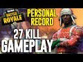 27 Kill Solo Squad Gameplay Fortnite Battle Royale Game