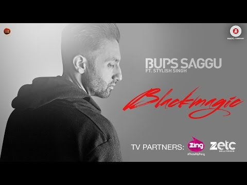 Black Magic - Official Music Video | Bups Saggu Ft. Stylish Singh | Bups Saggu