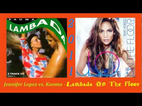 Jennifer Lopez vs Kaoma  – Lambada On The Floor (Remix)