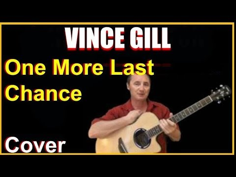 One More Last Chance Acoustic Guitar Cover – Vince Gill Chords & Lyrics