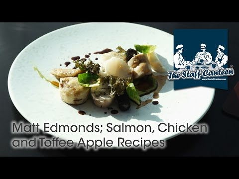Matt Edmonds cooks salmon, chicken and toffee apple recipes