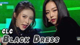 Video [Comeback Stage] CLC - BLACK DRESS, 씨엘씨 - 블랙드레스 Show Music core 20180224 MP3, 3GP, MP4, WEBM, AVI, FLV November 2018