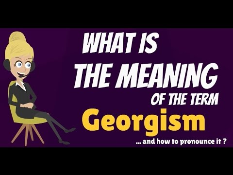 What is GEORGISM? What does GEORGISM mean? GEORGISM explanation - How to pronounce GEORGISM