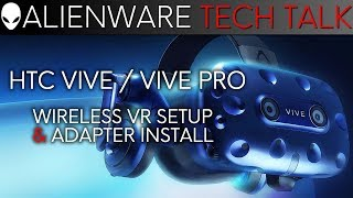 HTC Vive & Vive Pro Wireless VR Setup & Adapter Installation - Tech Talk