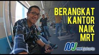 Video Berangkat Kantor Naik MRT Jakarta MP3, 3GP, MP4, WEBM, AVI, FLV Mei 2019