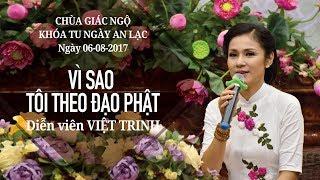Vì sao tôi theo đạo Phật kỳ 17 - Diễn viên Việt Trinh
