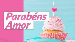 Msg de aniversário - Parabéns, Amor! (Mensagem de Aniversário para Namorada)