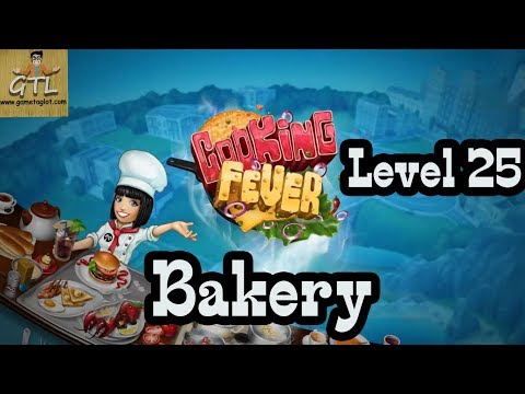 Cooking Fever - Level 25 - Bakery