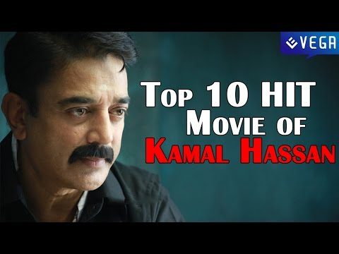 Top 10 : Kamal Hassan HIT Movies