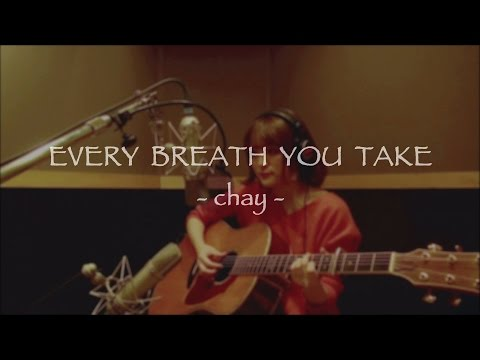 chay「Every Breath You Take(弾き語り)」