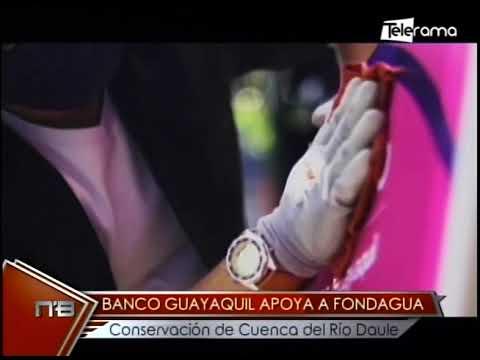 Banco Guayaquil apoya a Fondagua conservación de cuenca del Río Daule