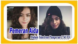 Nonton Pemeran Aida NAMA ASLINYA Sahila Hisyam  dalam Film Pangeran 2 SCTV Infotaiment Film Subtitle Indonesia Streaming Movie Download