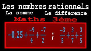 Maths 3ème - Les nombres rationnels Addition et Soustraction Exercice 8