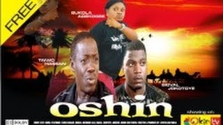 OSHIN - LATEST YORUBA NOLLYWOOD MOVIE 2013