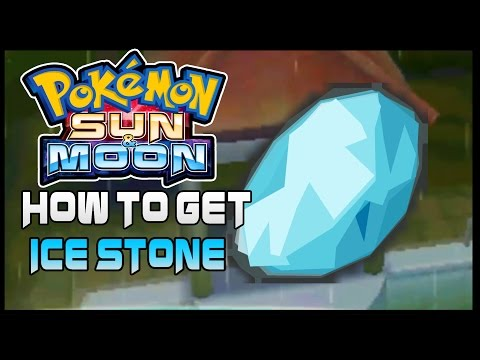 Pokemon Sun and Moon Where to get ice stone ( How to get ice stone )